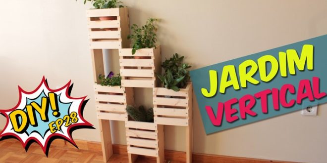 Como fazer um jardim vertical de madeira barato para decorar a casa - Adsl para casa barato ...